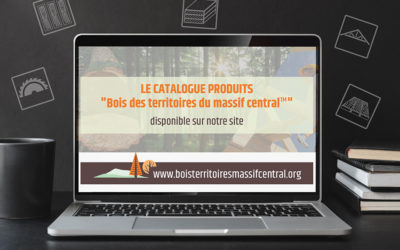 CATALOGUE – Les produits certifiés «Bois des territoires du Massif central™»